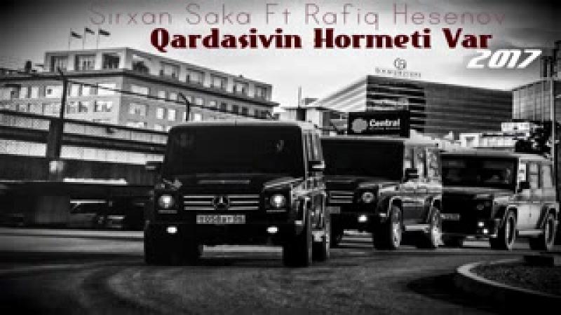 Sirxan Saka Ft Rafiq Hesenov Qardasivin Hormeti Var 2017 3gp