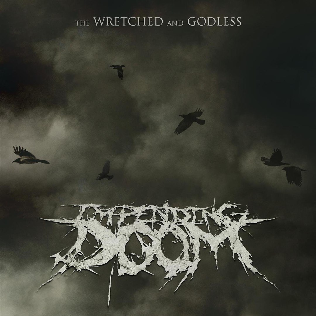 Impending Doom - The Wretched and Godless [Single] (2018)