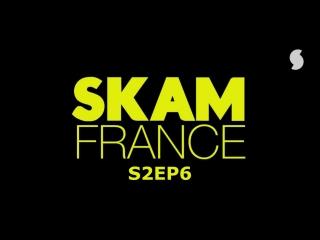 S2EP6 (SKAM FRANCE)