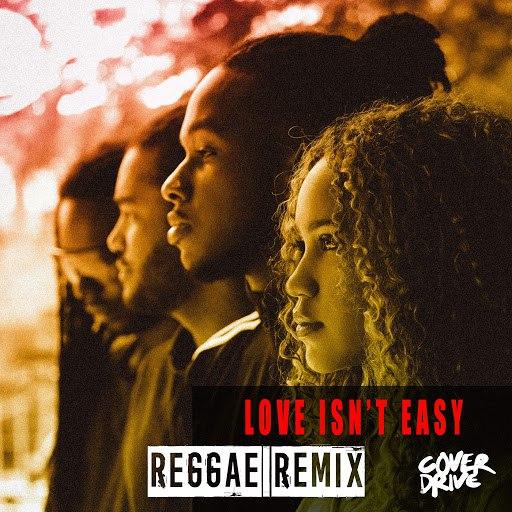 Cover Drive альбом Love Isn't Easy (Reggae Remix)