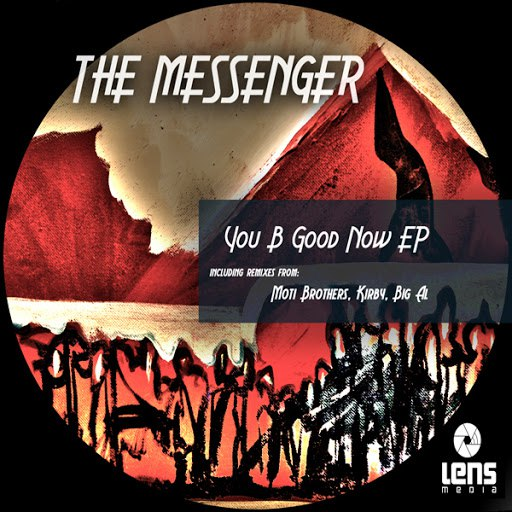 The Messenger альбом You B Good Now EP