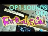 Teenage Engineering OP-1 Sounds like Fatboy Slim Rockafeller Skank revise