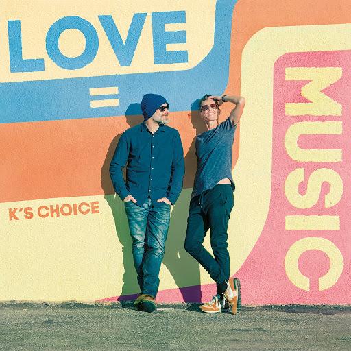 K's Choice альбом Love = Music