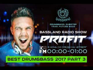 Bassland Show @ DFM (17.01.2018) - Лучшие DrumBass треки 2017. Part 3