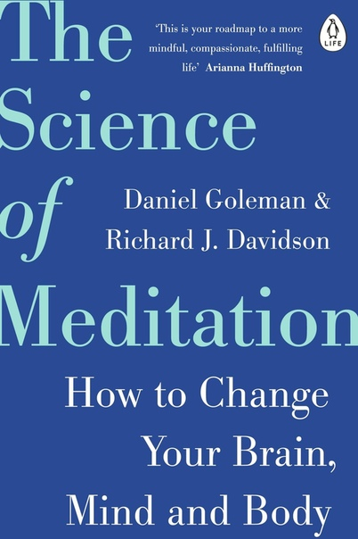 The Science of Meditation How to Change Your Brain, Mind and Body