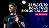 24 Ways To Hack Your Biological Age From Ancient Wisdom &amp Modern Science Ben Greenfield