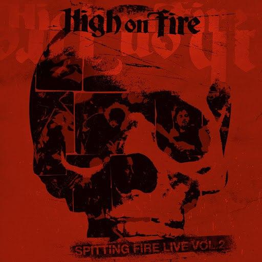 High On Fire альбом Spitting Fire Live, Vol. 2