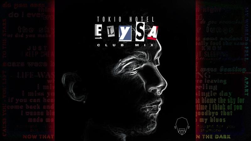 Tokio Hotel - Elysa (CLUB MIX)