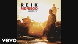 Reik - Me Niego (Versi