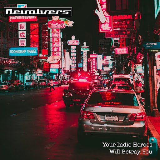 Revolvers альбом Your Indie Heroes Will Betray You