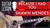 Because I Had You Guitar Tutorial - Shawn Mendes Guitar Lesson