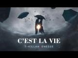 Премьера! T-killah feat. Enesse - Cest la vie (21.04.2018) ft.и