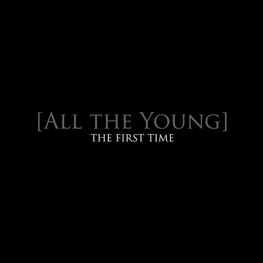 All The Young альбом The First Time