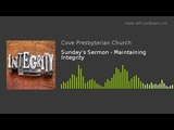 Sunday's Sermon - Maintaining Integrity