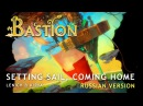 Bastion — Setting Sail, Coming Home (russian ver.)