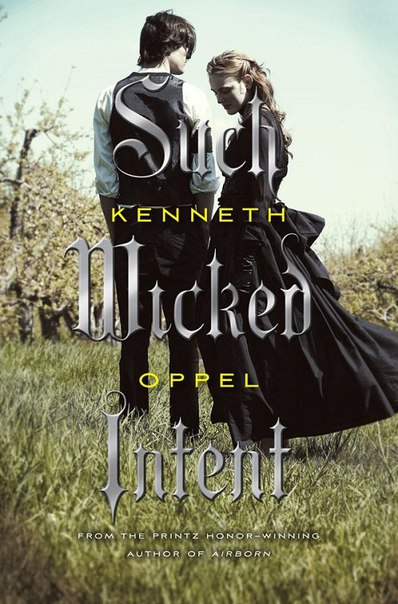 Kenneth Oppel - Such Wicked Intent