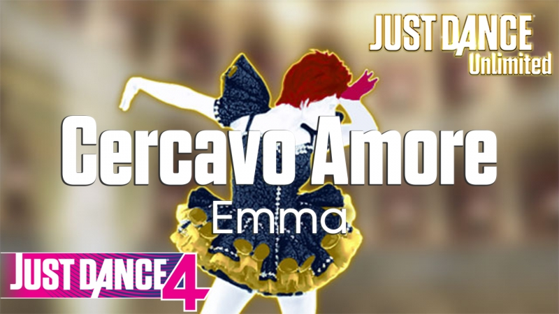 Just Dance Unlimited | Cercavo Amore - Emma | Just Dance 4 [60FPS]