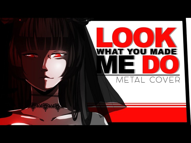 Taylor Swift Look What You Made Me Do Metal ver. Cover by Lollia