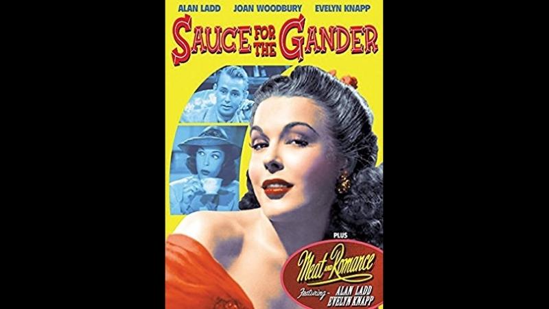 Sauce for the Gander 1942 Damien O'Flyn Joan Woodbury Alan Ladd