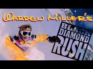 Full Movie: Warren Miller's Black Diamond Rush - Seth Morrison, Tamara McKinney