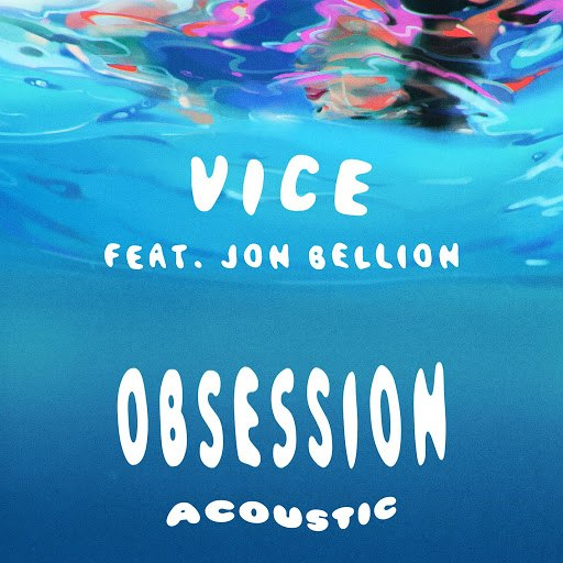 Vice альбом Obsession (feat. Jon Bellion) [Acoustic]