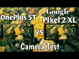 OnePlus 5T vs Google Pixel 2 XL Camera Test Comparison