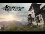 ► Прямая трансляция игры ► The Vanishing of Ethan Carter