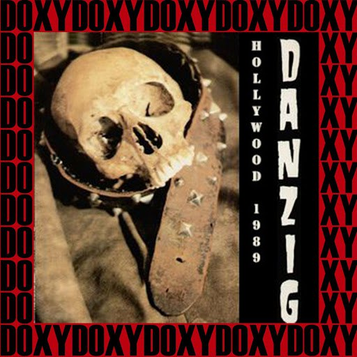 DANZIG альбом Hollywood Palace Theatre, Ca. July 7th, 1989 (Doxy Collection, Remastered, Live on Fm Broadcasting)