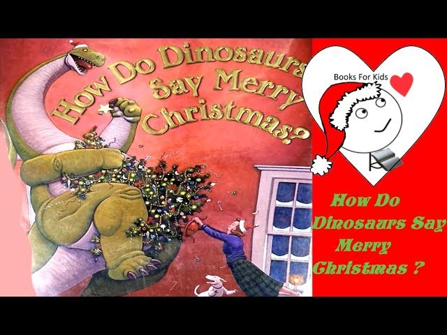 How Do Dinosaurs Say Merry Christmas By Jane Yolan Dinosaur Books For Kids Read Aloud Stories
