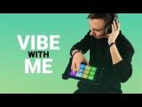 VIBE WITH ME - DRUM PAD MACHINE