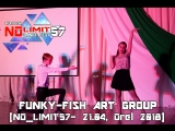 FUNKY-FISH ART GROUP  [NO_LIMIT57- 21.04, Orel 2018]