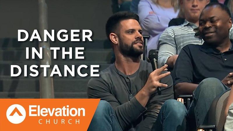 Danger In The Distance | Savage Jesus | Pastor Steven Furtick