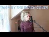 High By The Beach - Lana Del Rey (Holly Henry Cover)