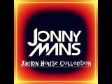 Dj Jonny Mans - Jackin House Collection