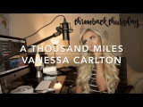 Vanessa Carlton - A Thousand Miles Cover