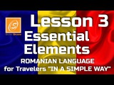 Lesson 3 - Essential Elements - Romanian Language for Travellers - In a Simple Way