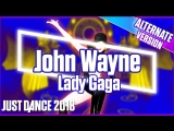Just Dance 2018 | John Wayne - Lady Gaga | Extreme version | Just Dance 2017 [Mod]
