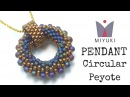Beading Ideas How to Stitch a Peyote Circular Pendant with Miyuki