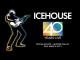 ICEHOUSE 40 Years Live Roche Estate Full Concert