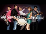 Gipsy Casual - Gas Gas Gas (Cover Song)