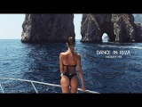Dance in Ibiza Special Mix 2017 - Best Of Deep House Sessions Music Chill Out New Mix By MissDeep