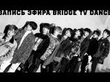 BRIDGE TV DANCE - 18.03.2018