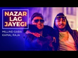 NAZAR LAG JAYEGI Video Song Millind Gaba, Kamal Raja Shabby Hindi Songs 2018