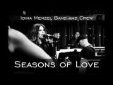 Seasons of Love ft. Idina Menzel Band and Crew (a cappella)