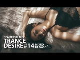 Trance Desire #14 _ Best of Vocal, Melodic, Balearic Trance _ Mixed by Oxya