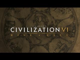 Civilization VI Rise and Fall  Трейлер к выходу