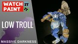 Massive Darkness - Painting Low Troll