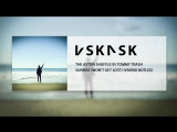 The Aston Shuffle vs Tommy Trash - Sunrise (Won't Get Lost) (VSKRSK Bootleg)