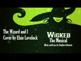The Wizard and I - Wicked the Musical - cover by Elsie Lovelock