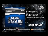 Bowdidge &amp Taylor - Flashback (Sam Jones &amp Will Rees Remix) MA023 OUT NOW!
